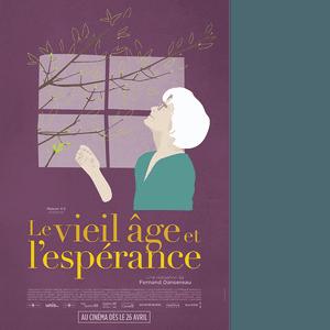 Affiche du documentaire Le vieil âge et l'espérance